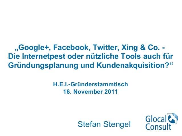 """""""Google+, Facebook, Twitter, Xing & Co. -Die Internetpest oder nützliche Tools auch fürGründungsplanung und Kundenakquisit..."""