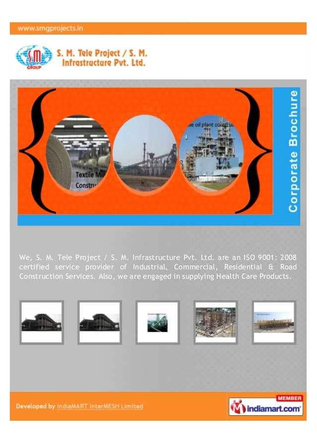 We, S. M. Tele Project / S. M. Infrastructure Pvt. Ltd. are an ISO 9001: 2008certified service provider of Industrial, Com...