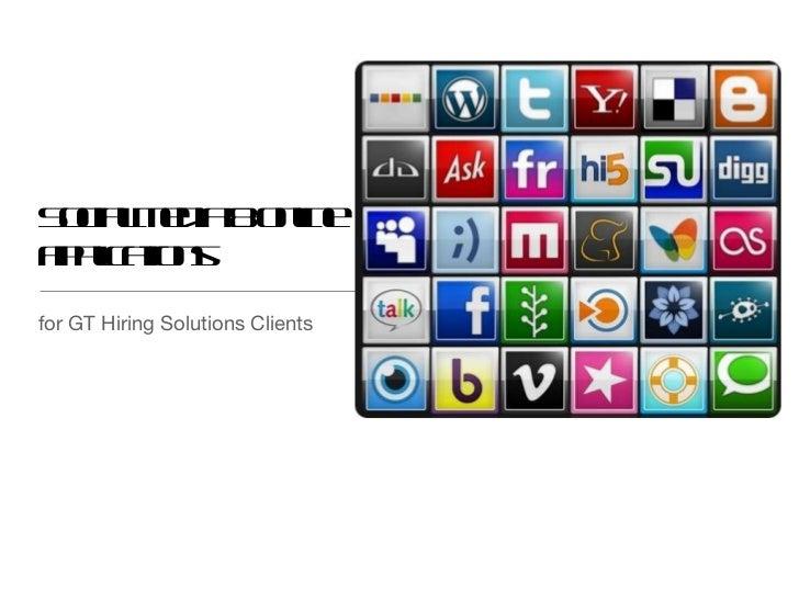 Social Media & online applications <ul><li>for GT Hiring Solutions Clients </li></ul>