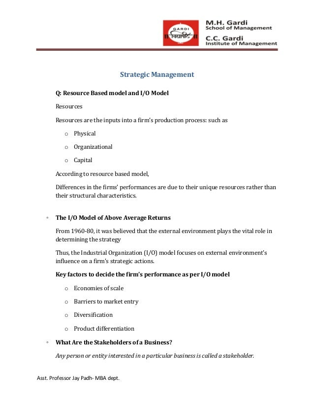 Strategic Management       Q: Resource Based model and I/O Model       Resources       Resources are the inputs into a fir...