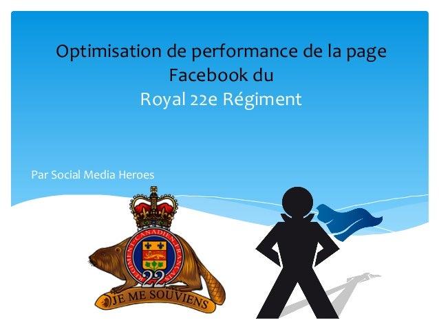 Optimisation  de  performance  de  la  page  Facebook  du  Royal  22e  Régiment  Par  Social  Media  Heroes