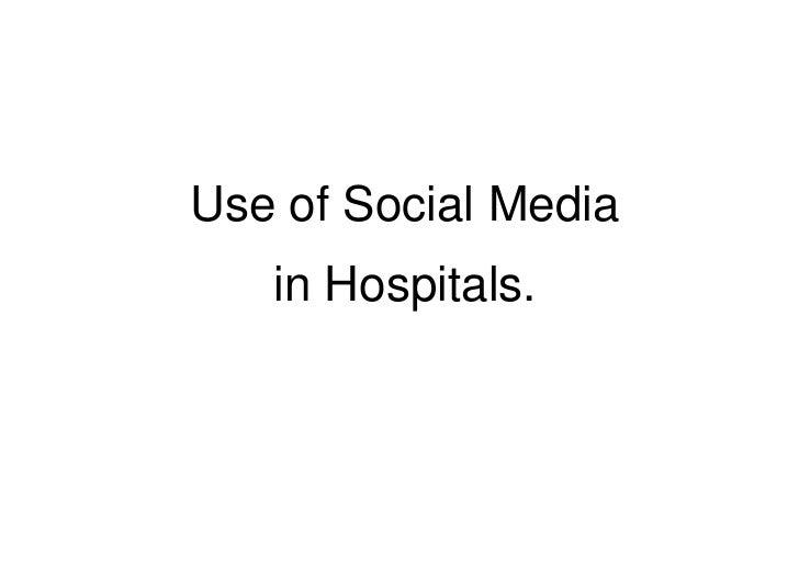Use of Social Media <br />in Hospitals.<br />