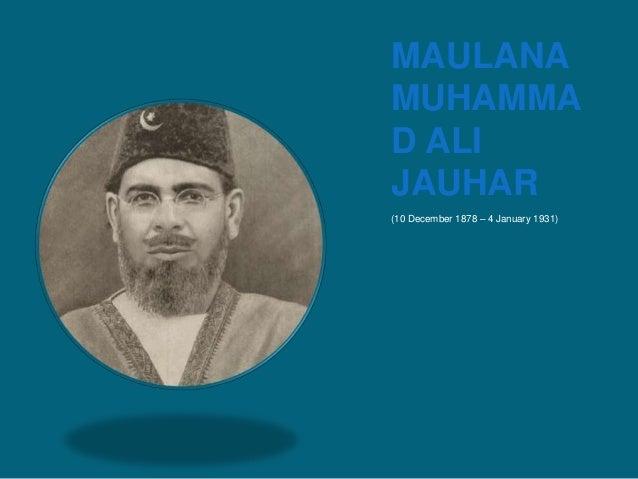 essay maulana mohammad ali jauhar Amjadi begum was daughter of azmat ali khan who was very  molana  muhammad ali johar was a great muslim leader who was very.