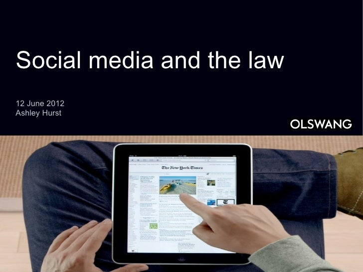 Social media and the law12 June 2012Ashley Hurst