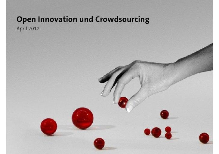 Open Innovation und CrowdsourcingApril 2012