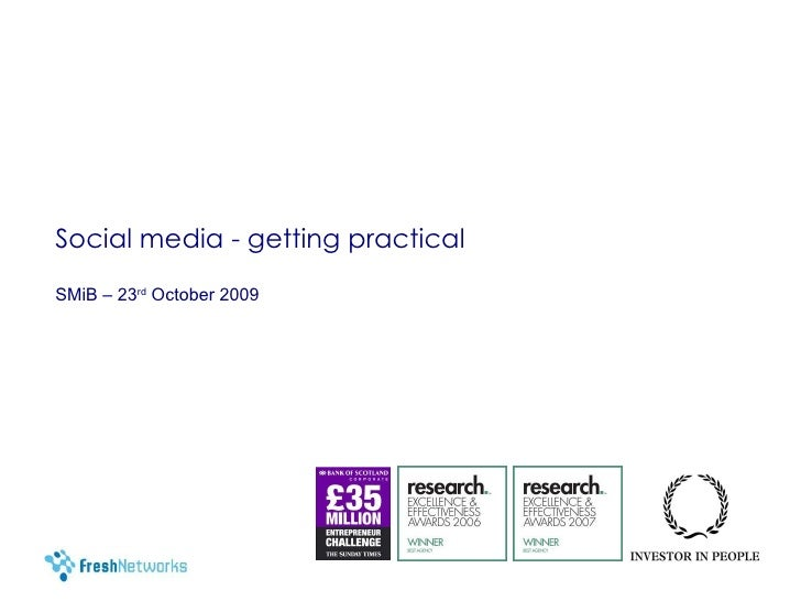 SMiB – 23 rd  October 2009 Social media - getting practical