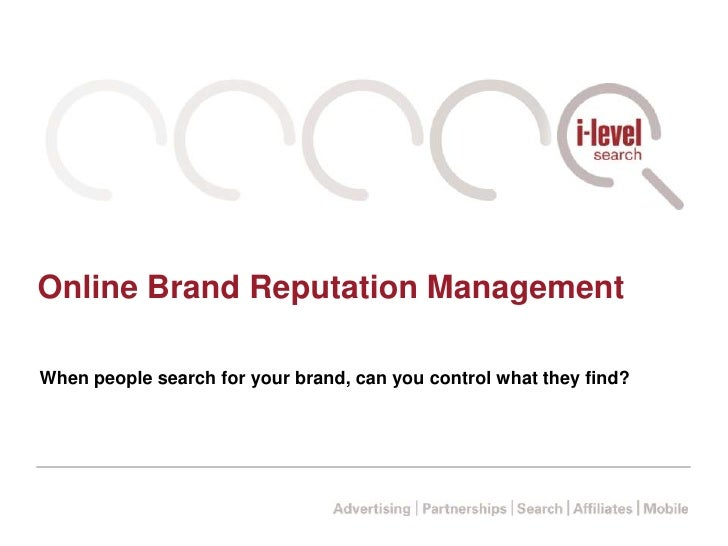 Online Brand Reputation Management<br />When people search for your brand, can you control what they find?<br />