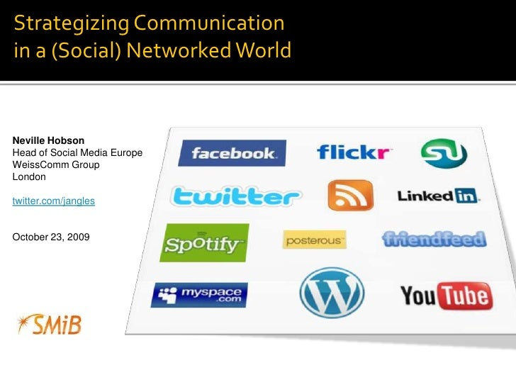 Strategizing Communicationin a (Social) Networked World<br />Neville Hobson<br />Head of Social Media Europe<br />WeissCom...