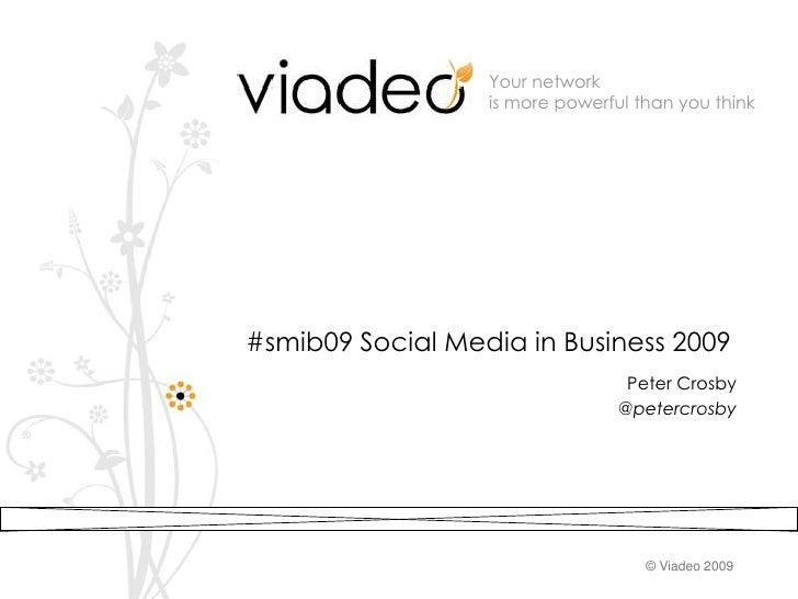 #smib09 Social Media in Business 2009<br />Peter Crosby<br />@petercrosby<br />