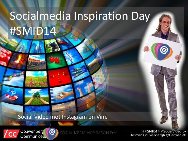 Socialmedia Inspiration Day #SMID14 Social Video met Instagram en Vine ##SMID14 #SocialVideo by Herman Couwenbergh @Herman...