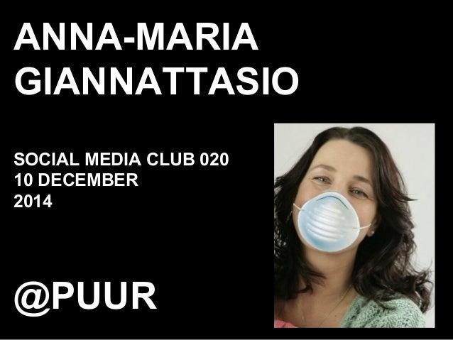 ANNA-MARIA GIANNATTASIO SOCIAL MEDIA CLUB 020 10 DECEMBER 2014 @PUUR