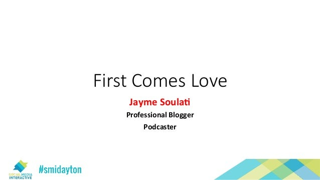 First Comes Love Jayme	Soula+	 Professional	Blogger	 Podcaster
