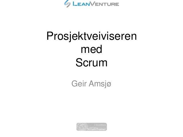 Prosjektveiviseren med Scrum Geir Amsjø