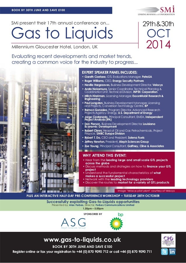 www.gas-to-liquids.co.uk BOOK BY 30TH JUNE AND SAVE £100 Register online or fax your registration to +44 (0) 870 9090 712 ...