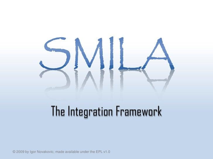The Integration Framework  © 2009 by Igor Novakovic; made available under the EPL v1.0