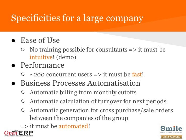 Specificities for a large company● Ease of Use  ○ No training possible for consultants => it must be      intuitive! (demo...