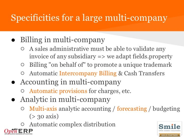 Specificities for a large multi-company● Billing in multi-company  ○ A sales administrative must be able to validate any  ...