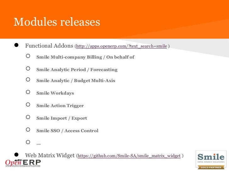 Modules releases●   Functional Addons (http://apps.openerp.com/?text_search=smile )    ○   Smile Multi-company Billing / O...