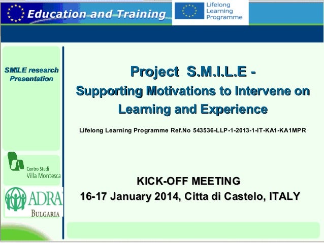 SMILE research Presentation  Project S.M.I.L.E Supporting Motivations to Intervene on Learning and Experience Lifelong Lea...