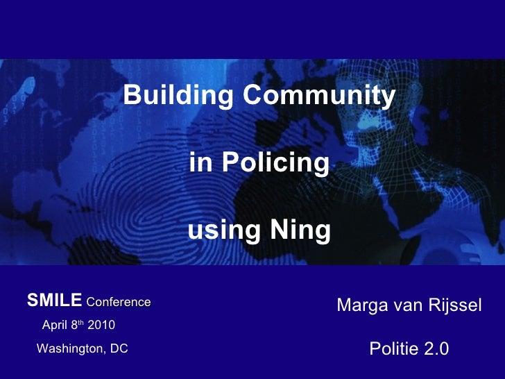 13 april 2010 Amsterdam-Amstelland Wat betekent Web 2.0 voor de Politie? Marga van Rijssel Politie 2.0 Politie