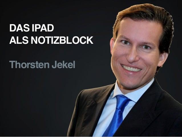 "DAS IPAD  ALS NOTIZBLOCK  Thorsten Jekel"""