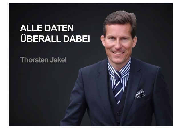 ALLE DATEN ÜBERALL DABEI Thorsten Jekel