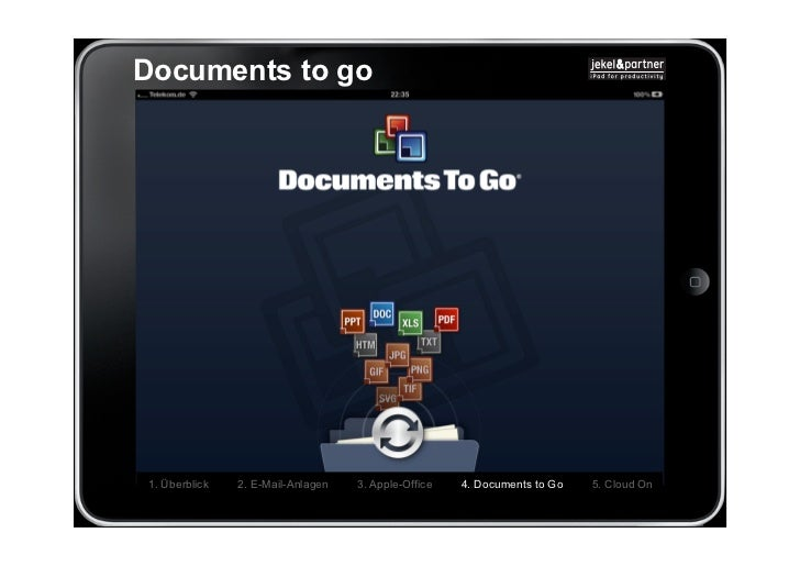 Documents to go1. Überblick   2. E-Mail-Anlagen   3. Apple-Office   4. Documents to Go   5. Cloud On