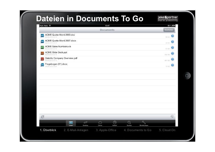 Dateien in Documents To Go1. Überblick   2. E-Mail-Anlagen   3. Apple-Office   4. Documents to Go   5. Cloud On