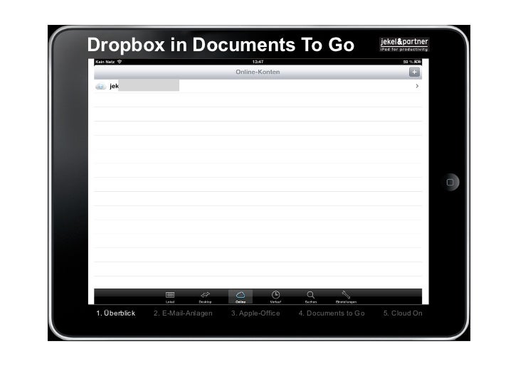 Dropbox in Documents To Go1. Überblick   2. E-Mail-Anlagen   3. Apple-Office   4. Documents to Go   5. Cloud On