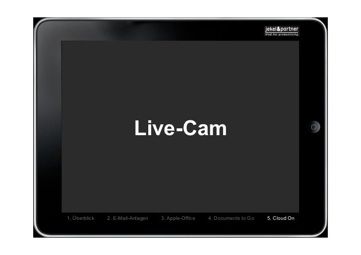 Live-Cam1. Überblick   2. E-Mail-Anlagen   3. Apple-Office   4. Documents to Go   5. Cloud On