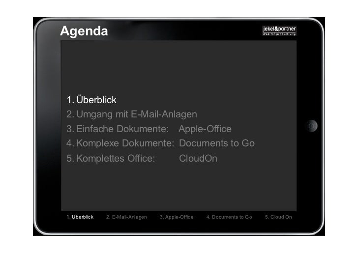 Agenda1. Überblick2. Umgang mit E-Mail-Anlagen3. Einfache Dokumente: Apple-Office4. Komplexe Dokumente: Documents to Go5. ...