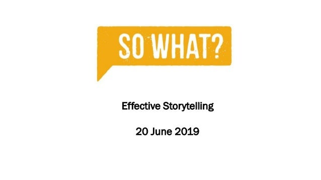 Effective Storytelling 20 June 2019