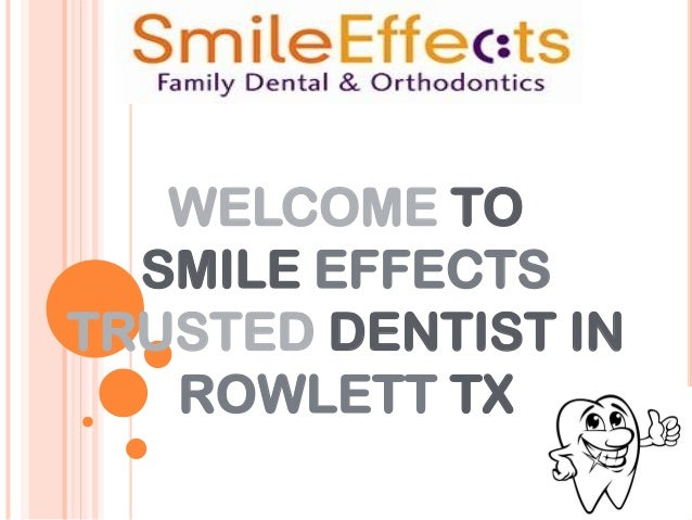 WELCOME TO SMILE EFFECTS TRUSTED DENTIST IN ROWLETT TX