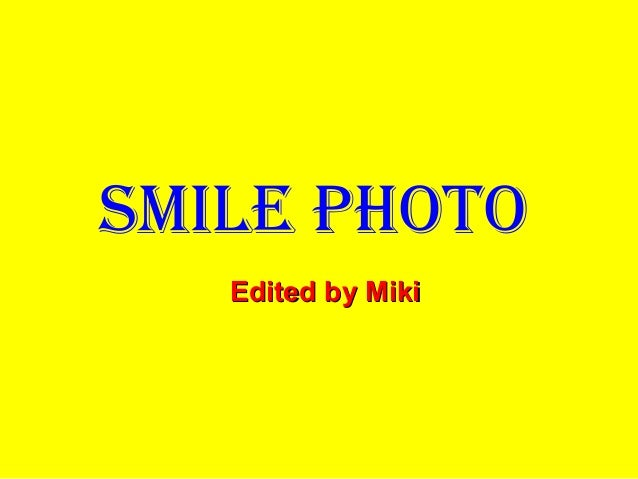 Smile photo   Edited by Miki