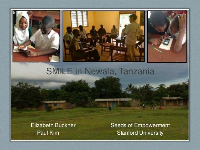 SMILE in Newala, Tanzania Elizabeth Buckner Seeds of Empowerment Paul Kim Stanford University