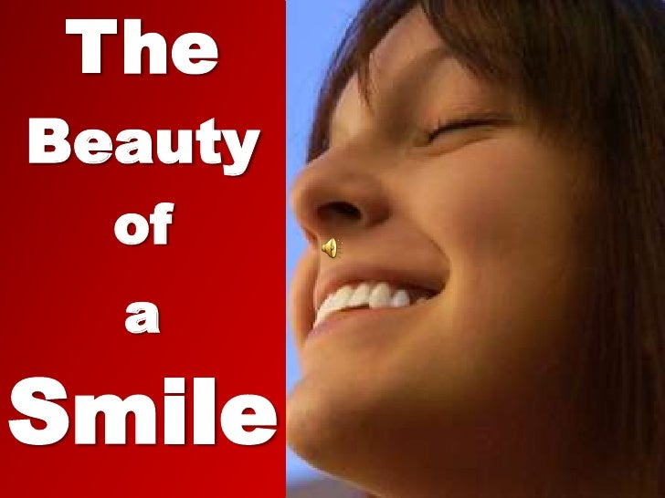 The<br />Beauty<br />of<br />a<br />Smile<br />