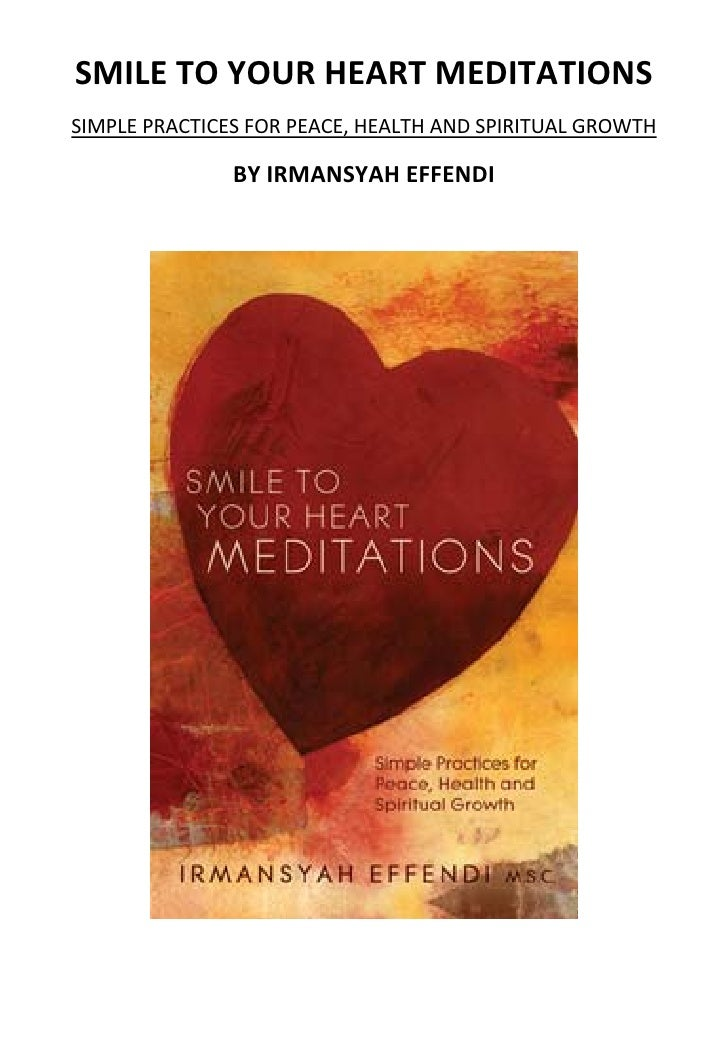 SMILE TO YOUR HEART MEDITATIONS   SIMPLE PRACTICES FOR PEACE, HEALTH AND SPIRITUAL GROWTH                 BY IRMANSYAH EFF...