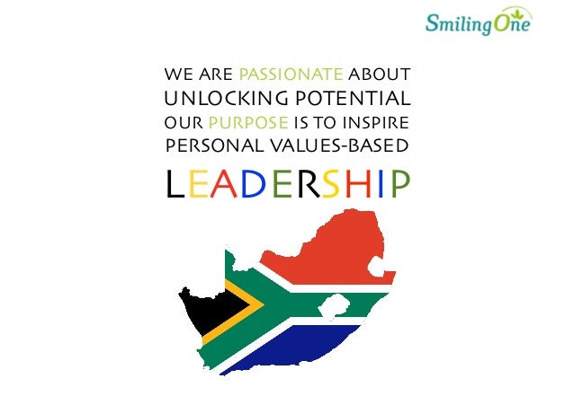 WE ARE PASSIONATE ABOUT UNLOCKING POTENTIAL OUR PURPOSE IS TO INSPIRE PERSONAL VALUES-BASED LEADERSHIP