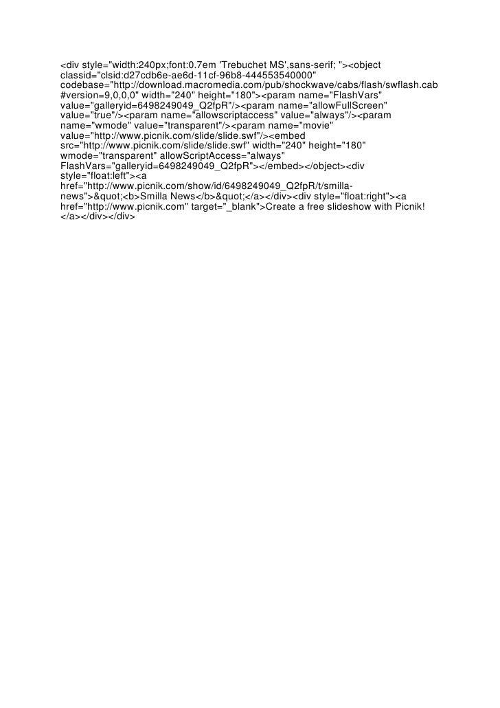 """<div style=""""width:240px;font:0.7em 'Trebuchet MS',sans-serif; """"><object classid=""""clsid:d27cdb6e-ae6d-11cf-96b8-44455354000..."""