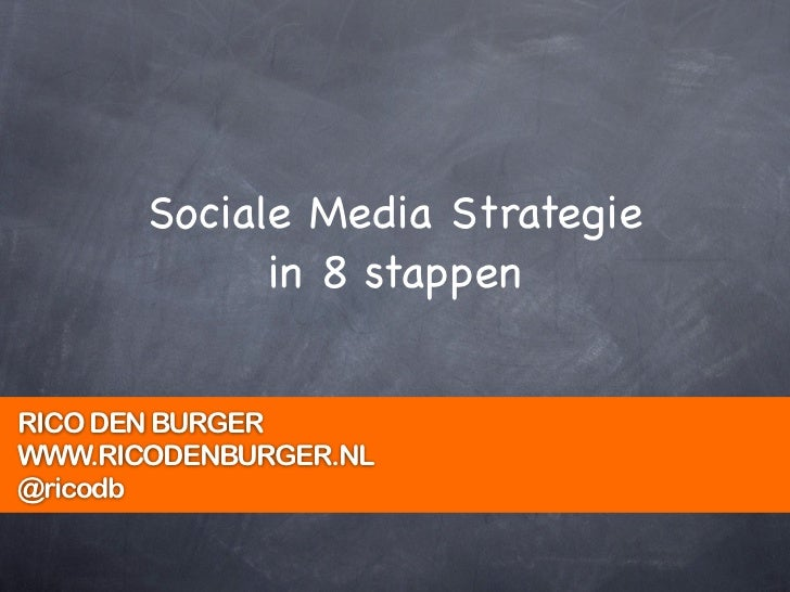 Sociale Media Strategie             in 8 stappenRICO DEN BURGERWWW.RICODENBURGER.NL@ricodb