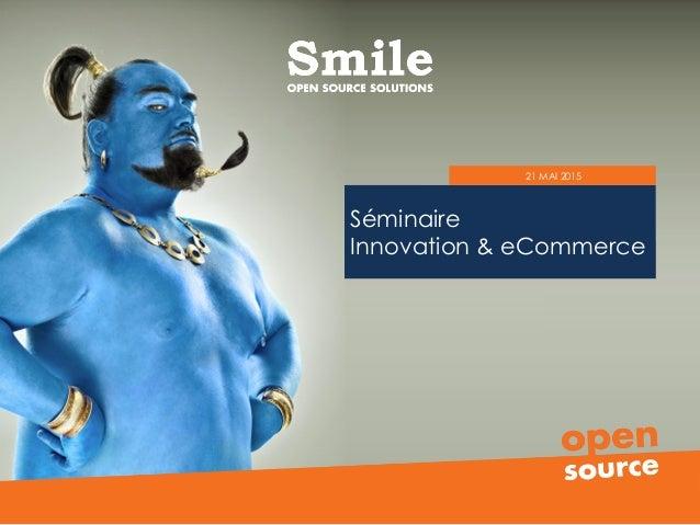 Séminaire Innovation & eCommerce 21 MAI 2015