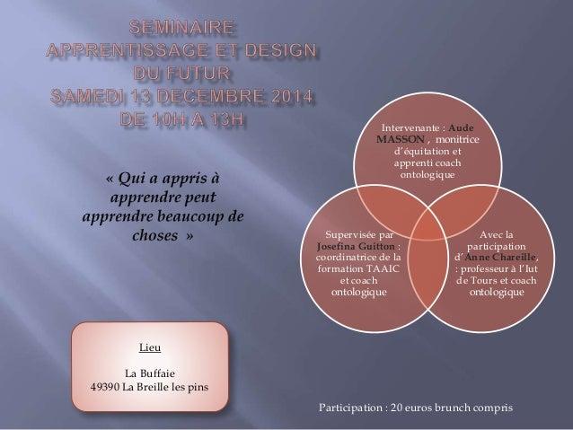Intervenante : Aude  MASSON , monitrice  d'équitation et  apprenti coach  ontologique  Avec la  participation  d'Anne Char...