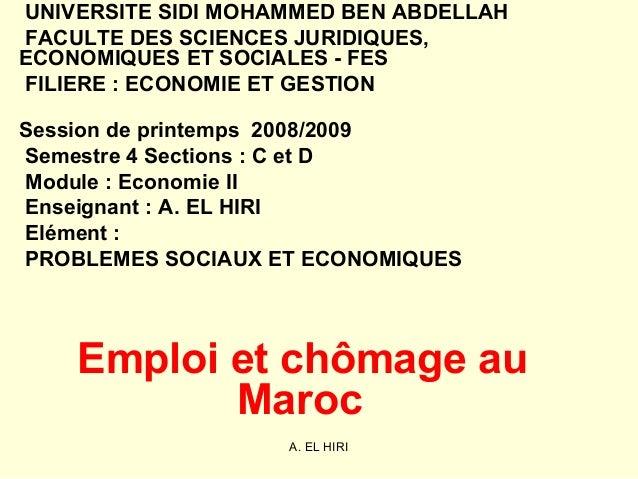 A. EL HIRI UNIVERSITE SIDI MOHAMMED BEN ABDELLAH FACULTE DES SCIENCES JURIDIQUES, ECONOMIQUES ET SOCIALES - FES FILIERE : ...