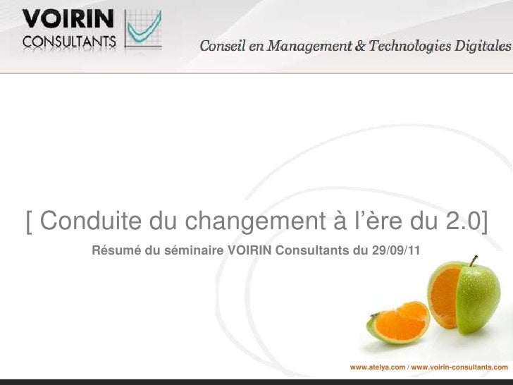 [ Conduite du changement à l'ère du 2.0]<br />Résumé du séminaire VOIRIN Consultants du 29/09/11<br />