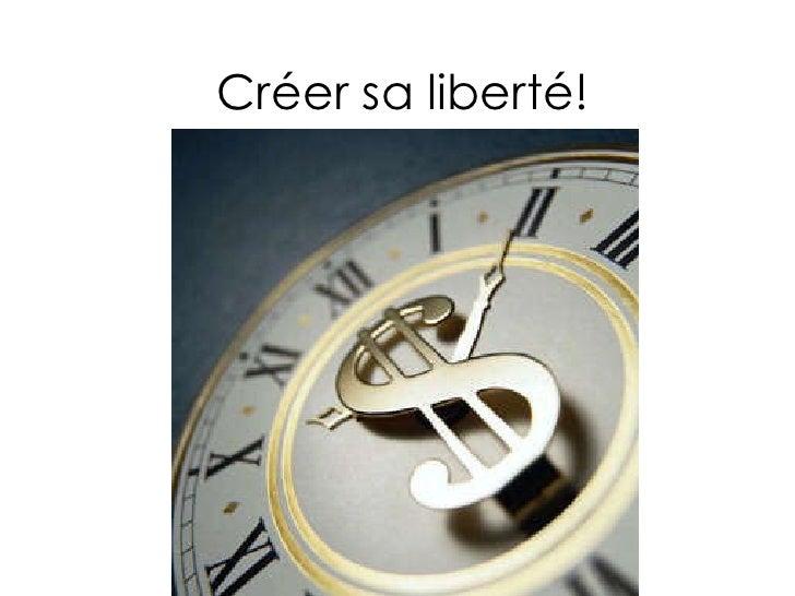 Créer sa liberté!