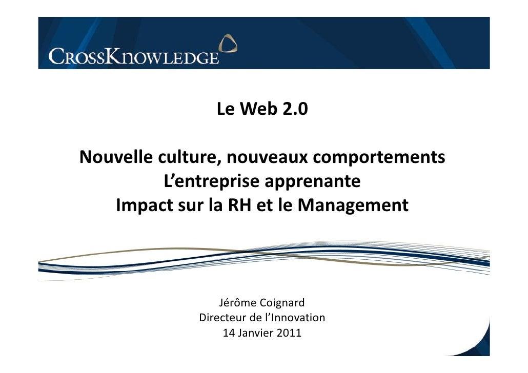 Le Web 2.0                     bNouvelle culture, nouveaux comportements          L entreprise          L'entreprise appre...