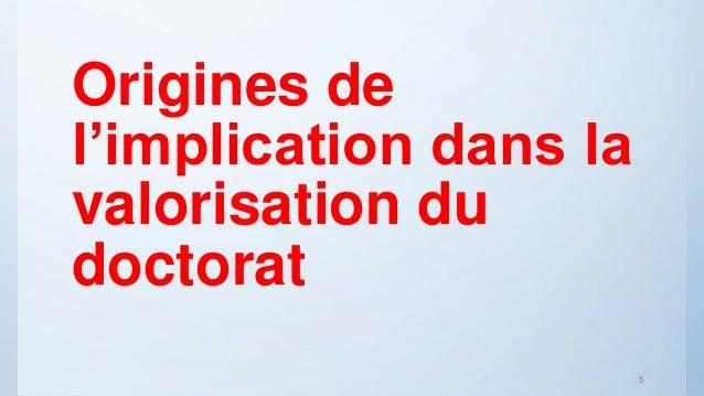 Origines De Limplication Dans La Valorisation Du Doctorat 5