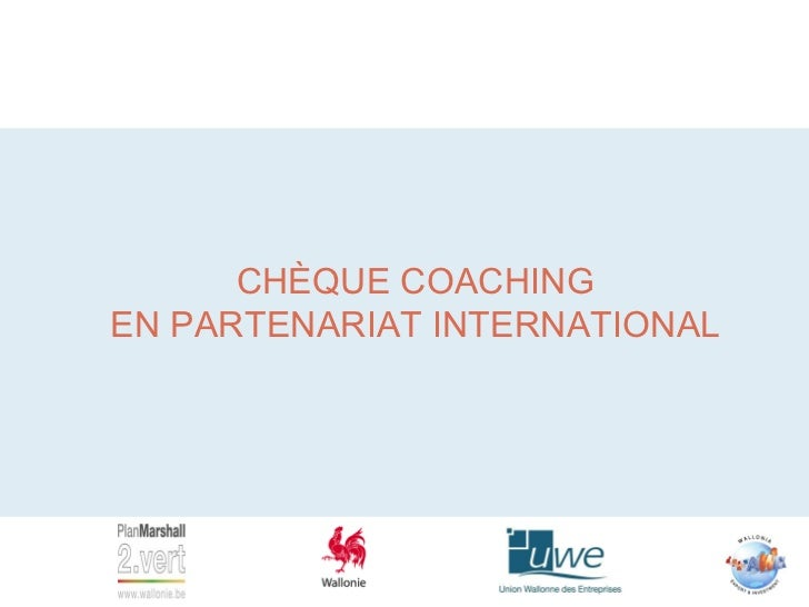 Incitants financiers de l'AWEX - Chèques coaching en partenariat international