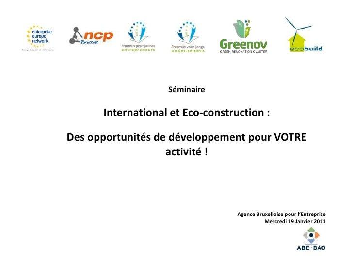Séminaire      International et Eco-construction :Des opportunités de développement pour VOTRE                   activité ...