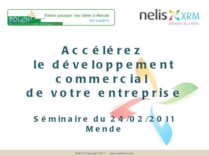 Accélérez  le développement commercial  de votre entreprise Séminaire du 24/02/2011 Mende